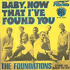 "THE FOUNDATIONS – ""Baby Now That I've Found You"""