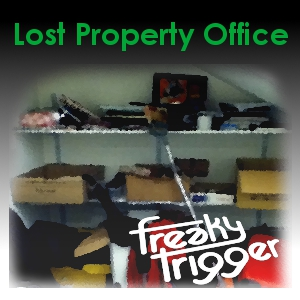 FreakyTrigger » Lost Property Podcast